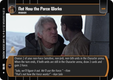 Star Wars Trading Card Game TFA099_Not_How_the_Force_Works